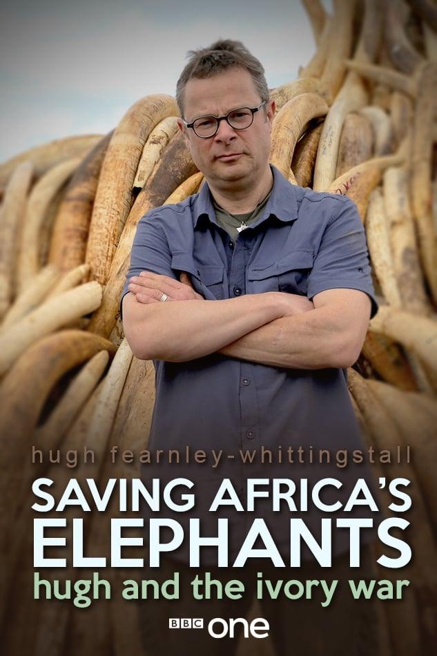 Saving Africa's Elephants: Hugh and the Ivory War (2016)
