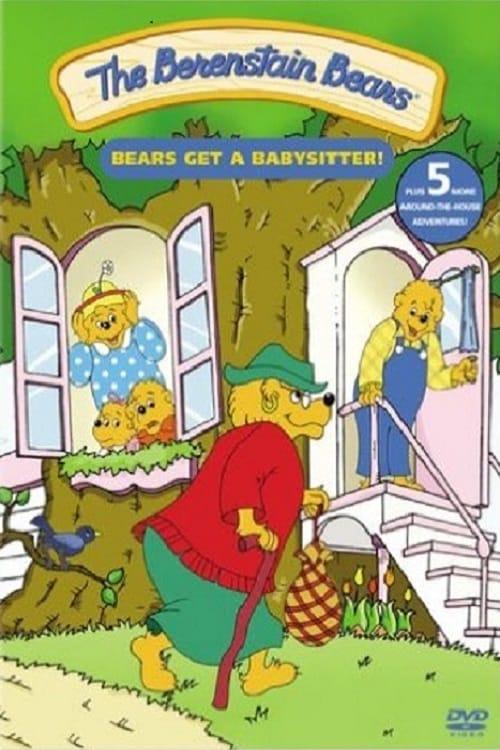 The Berenstain Bears: Bears Get A Babysitter