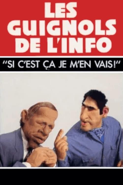 L'Année des Guignols : Si c'est ça, je m'en vais ! (1993)