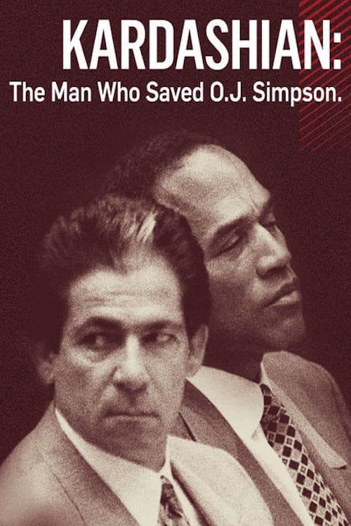 Kardashian: The Man Who Saved OJ Simpson (2016)