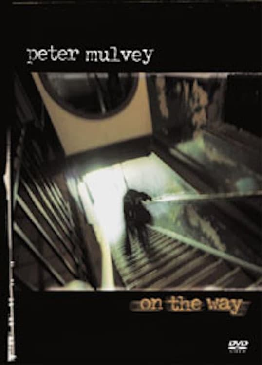 Ver Peter Mulvey: On the Way Online HD Español (2004)
