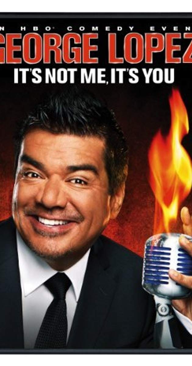 George Lopez: It's Not Me, It's You (2012)