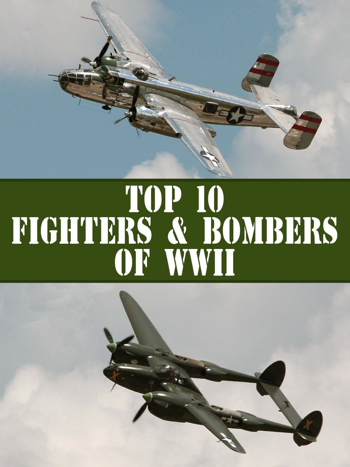 The Top 10 Fighters and Bombers of WWII on FREECABLE TV