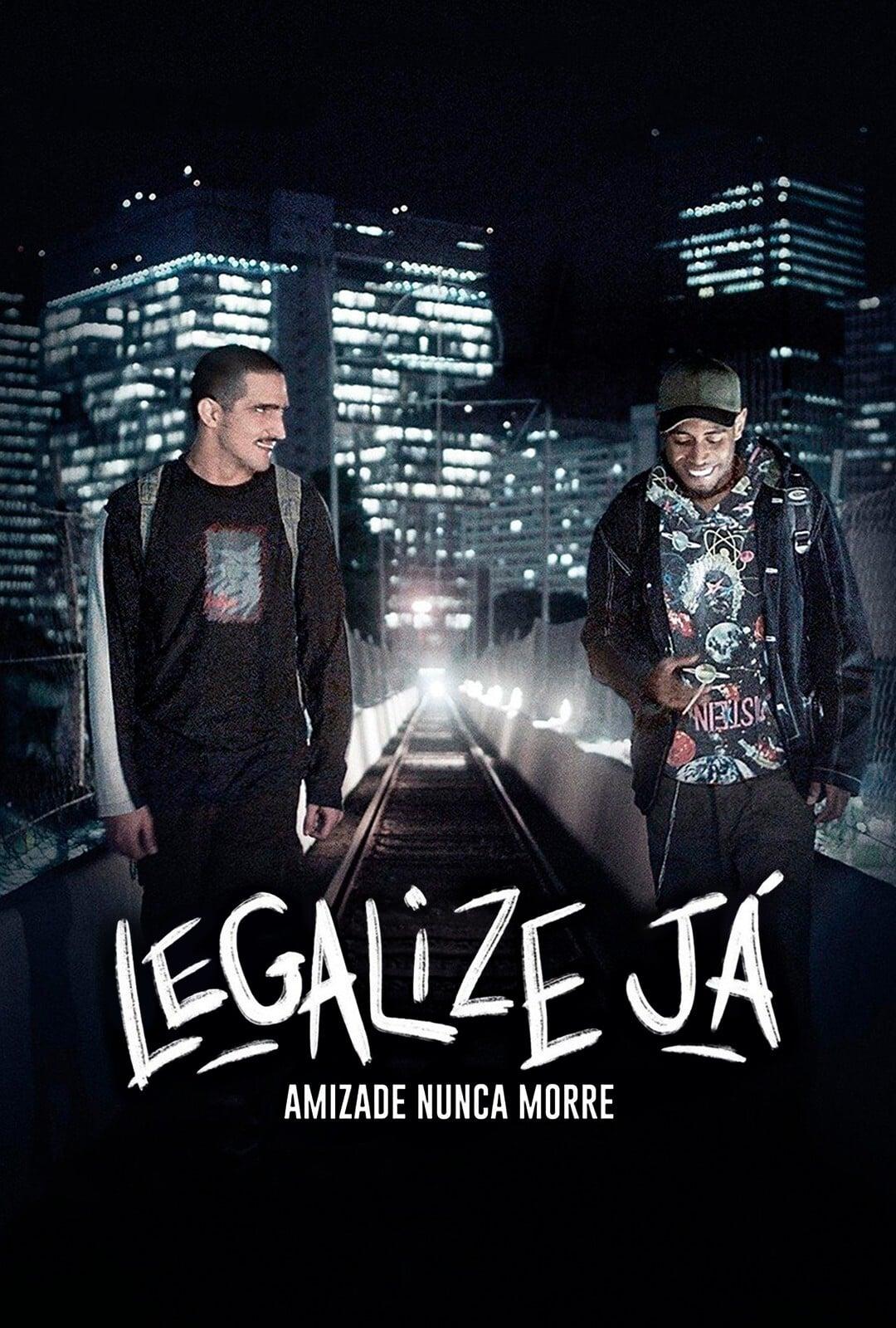 Legalize Já! – Amizade Nunca Morre Nacional
