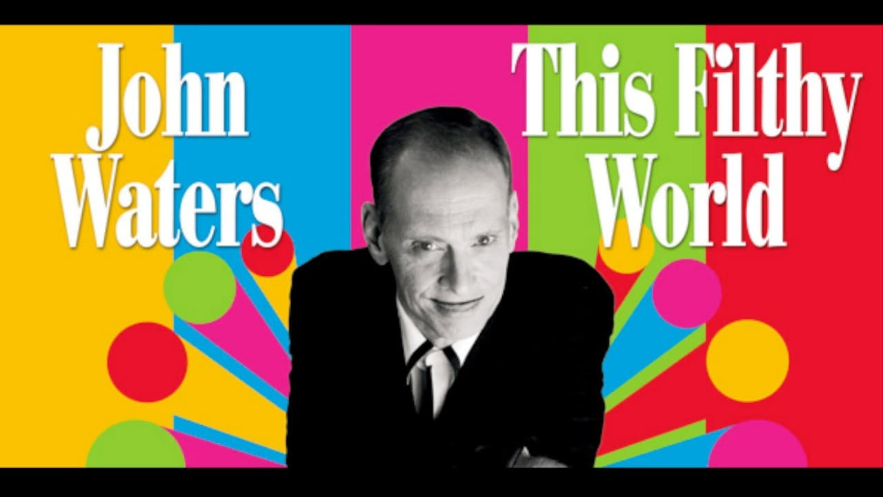 John Waters: This Filthy World Trailer