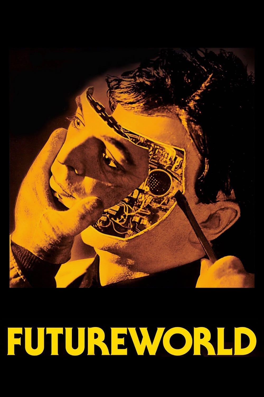 Futureworld (1976) - Posters — The Movie Database (TMDb)