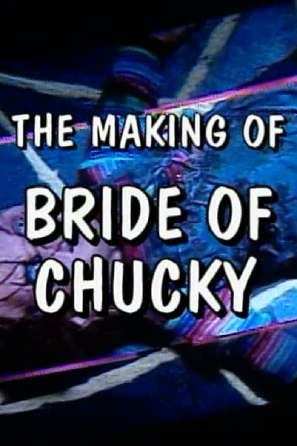 The Making of 'Bride of Chucky' (1970)