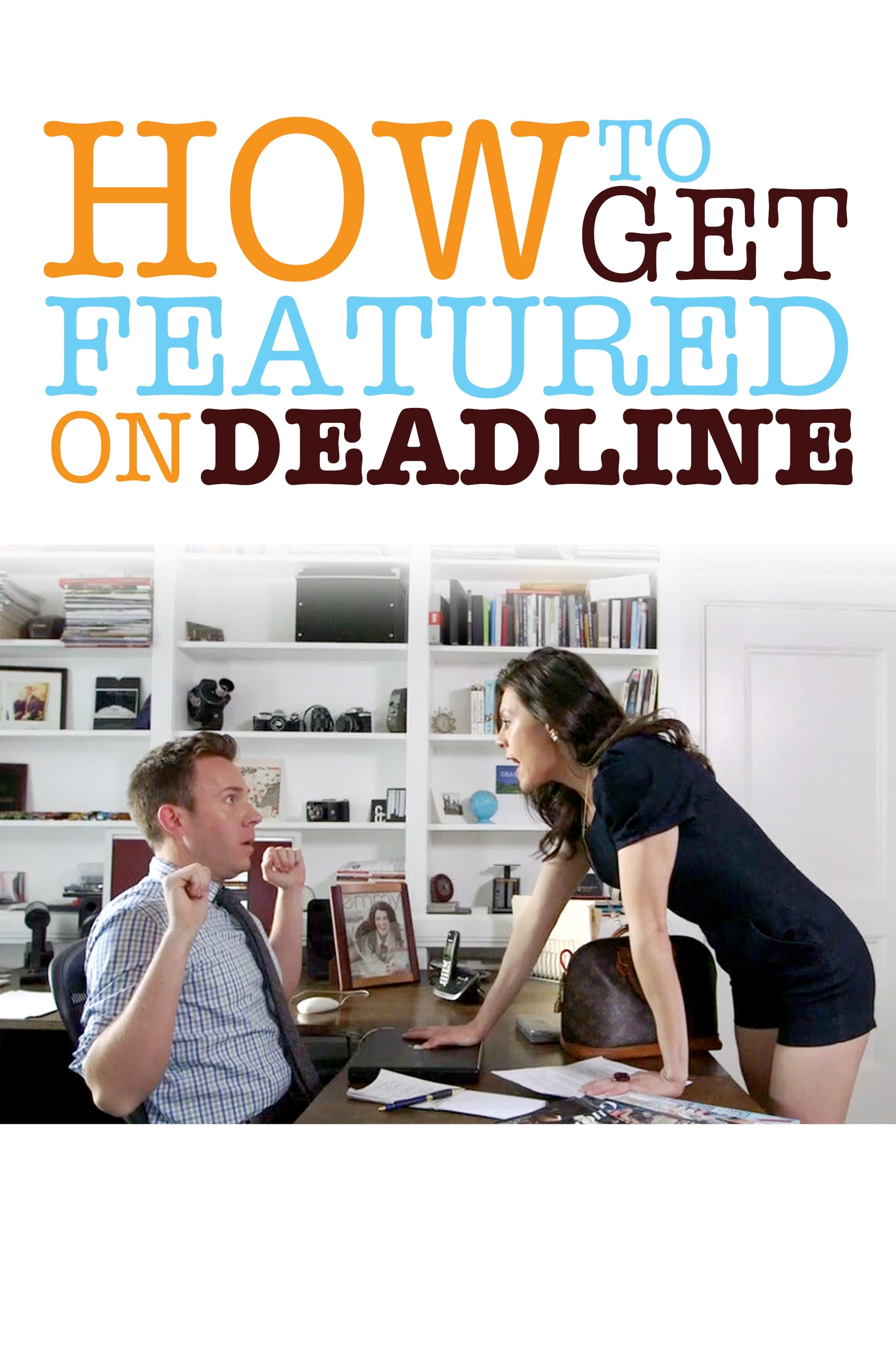 How To Get Featured On Deadline (2014)