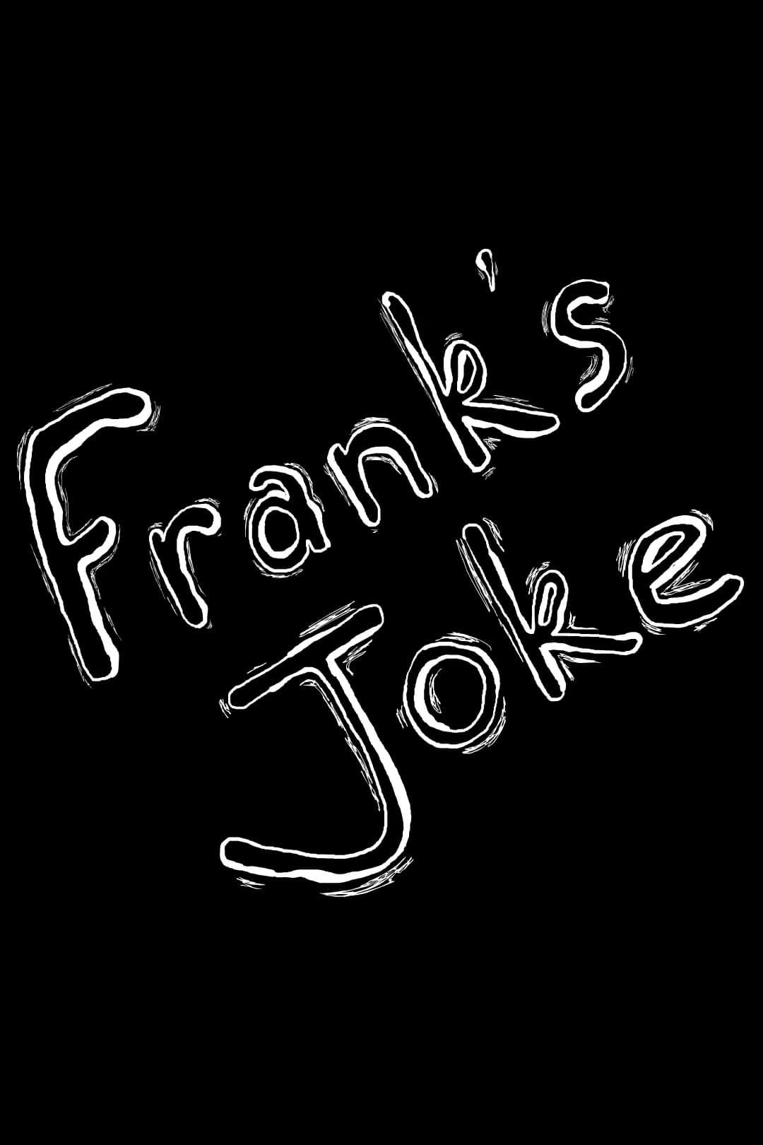 Frank's Joke (2018)