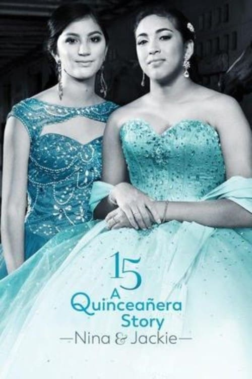 Ver 15: A Quinceanera Story: Jackie and Nina Online HD Español ()