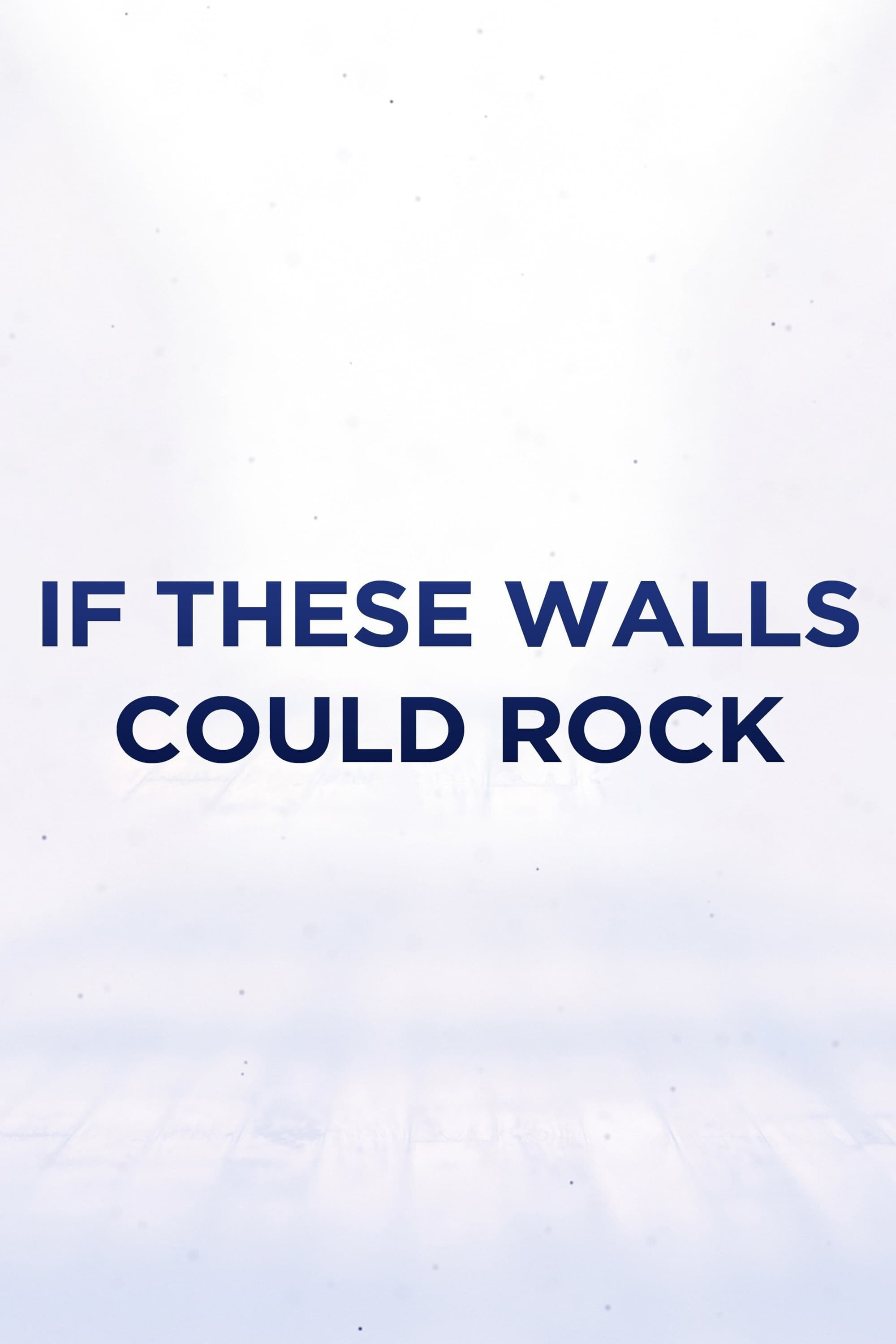 If These Walls Could Rock (2021)