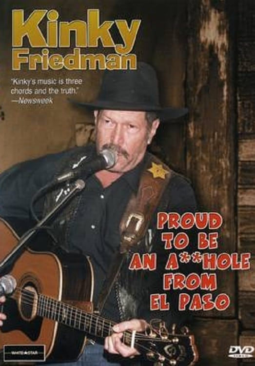 Kinky Friedman: Proud To Be An Asshole From El Paso (2001)
