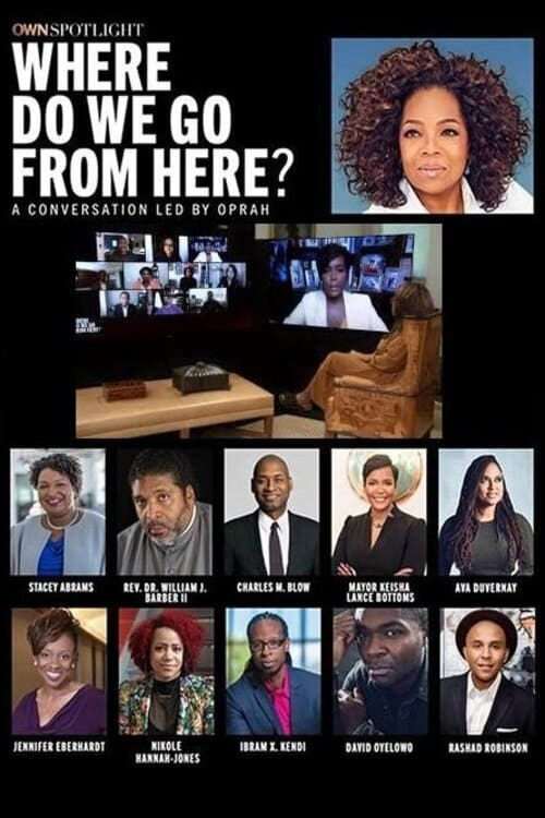 Oprah Winfrey Presents: Where Do We Go From Here?