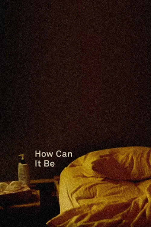 How Can It Be (2008)