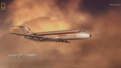 Mayday Season 13 :Episode 6  Massacre Over the Mediterranean (Aerolinee Itavia Flight 870)