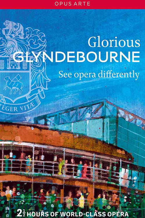 Glorious Glyndebourne (2014)