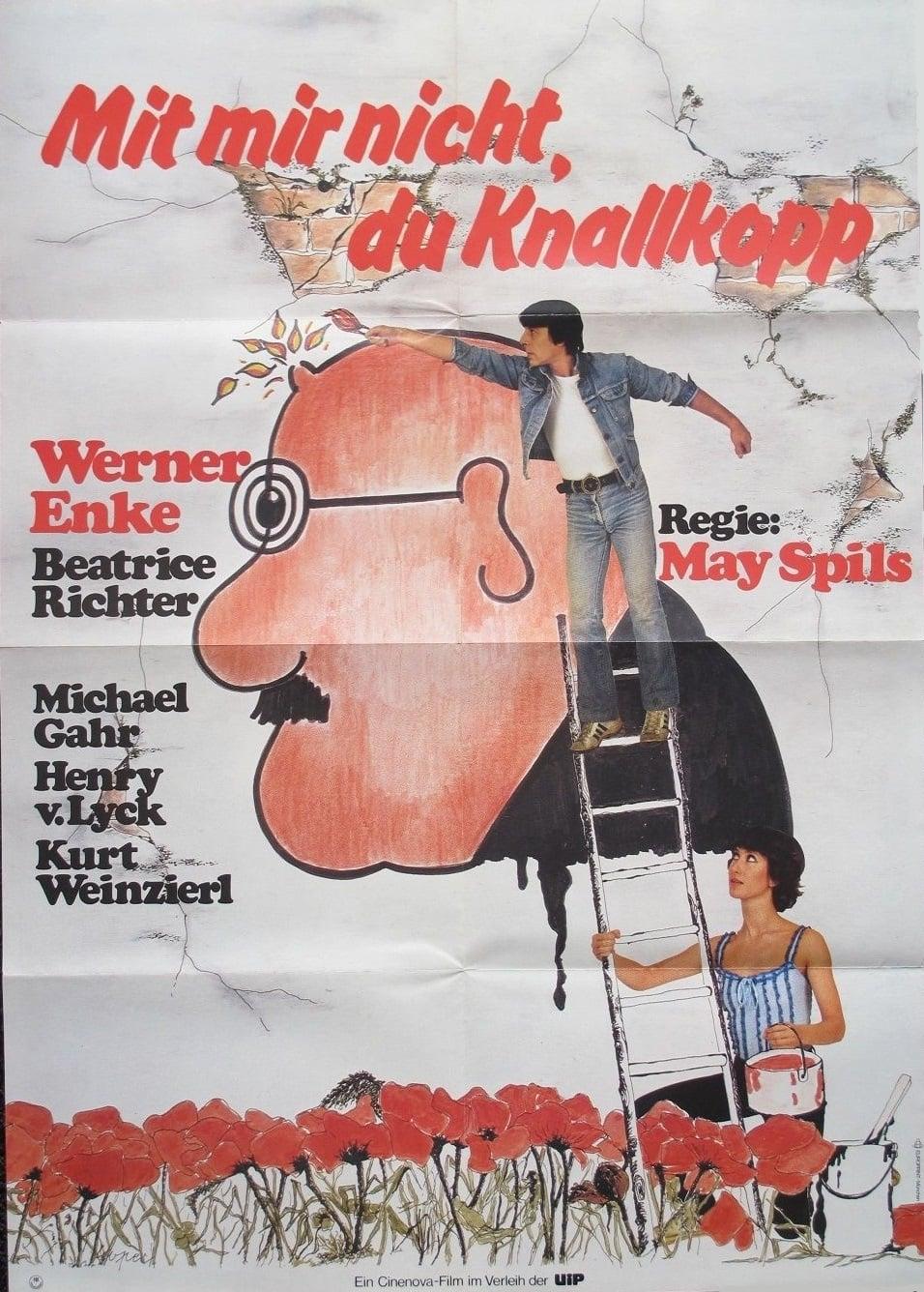 Watch Free Mit mir nicht, du Knallkopp 1983 Full Movie