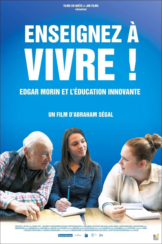 watch Enseignez à vivre ! Edgar Morin et l'éducation innovante 2018 online free
