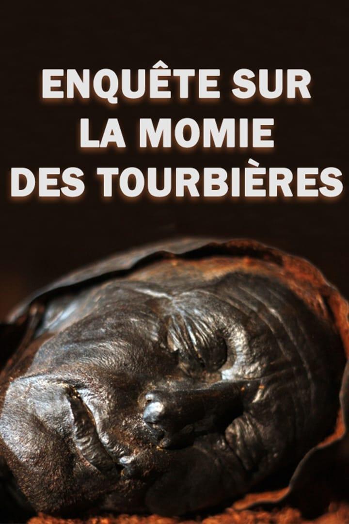 Enquête sur la momie des Tourbières