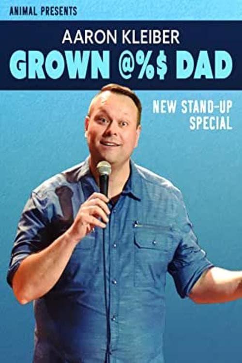 Aaron Kleiber: Grown @%$ Dad (2020)