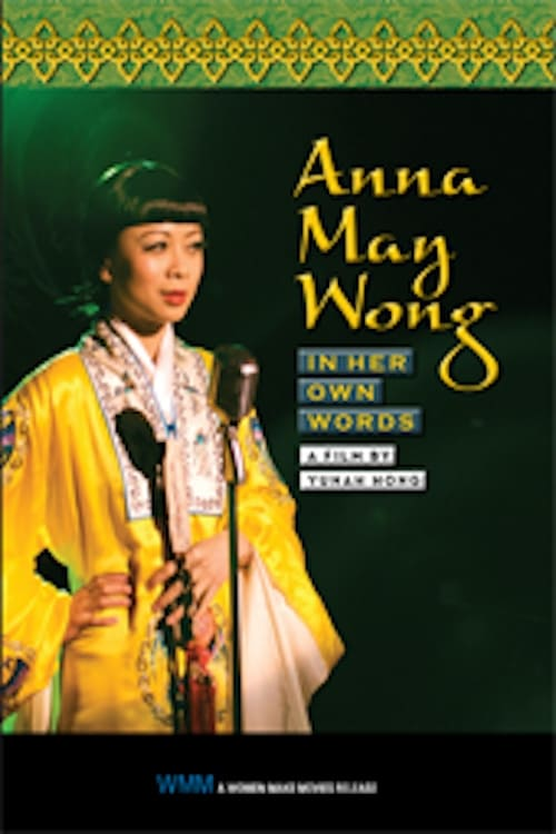 Ver Anna May Wong: In Her Own Words Online HD Español ()