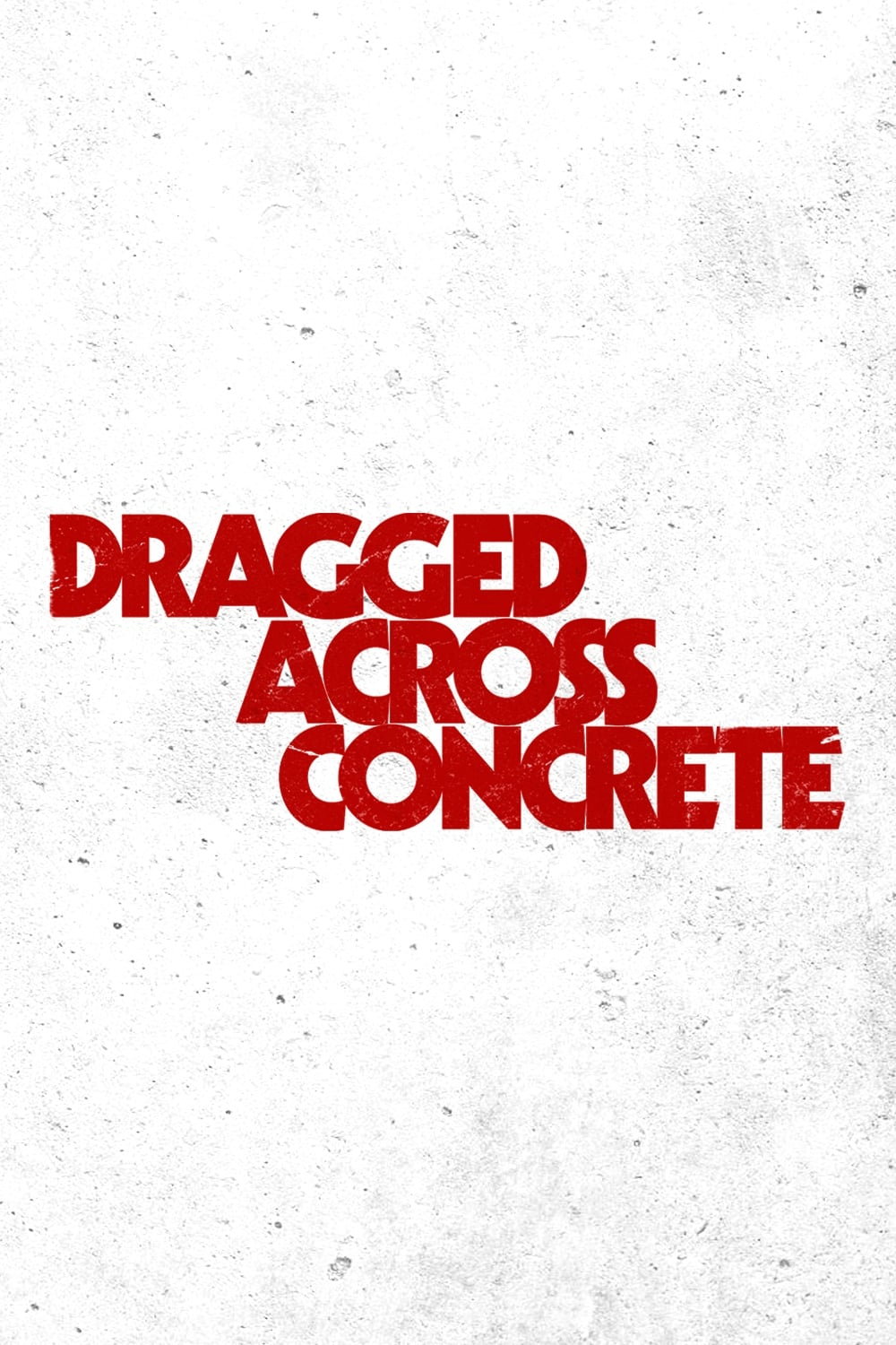 Poster and image movie Film Dragged Across Concrete 2018