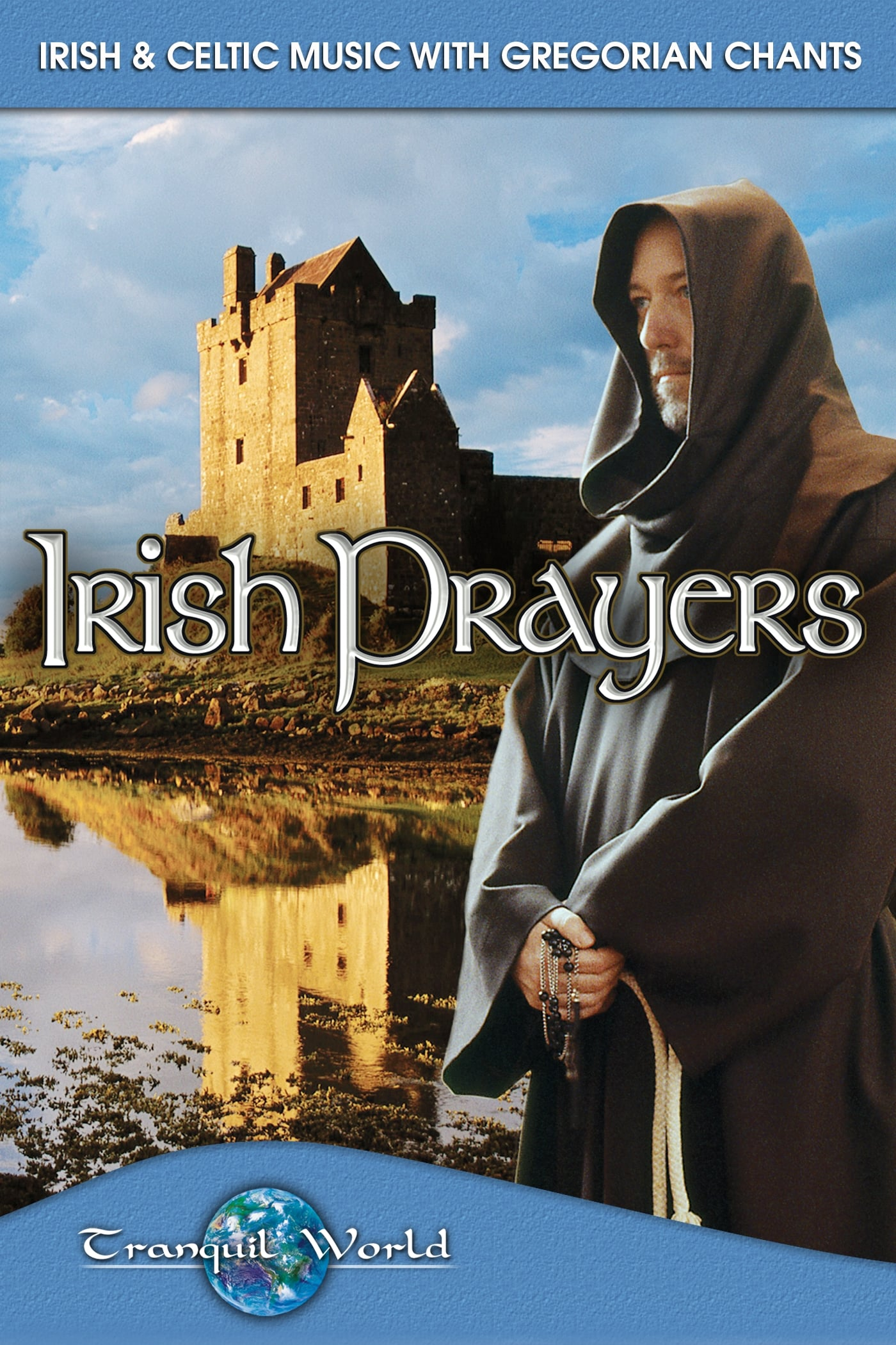 Irish Prayers: Tranquil World - Irish & Celtic Music with Gregorian Chants on FREECABLE TV