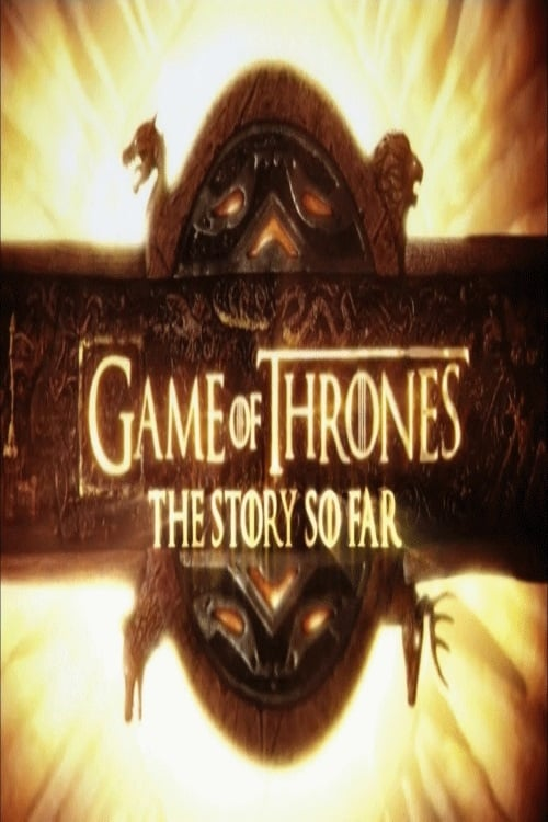 Game of Thrones: The Story So Far (1970)