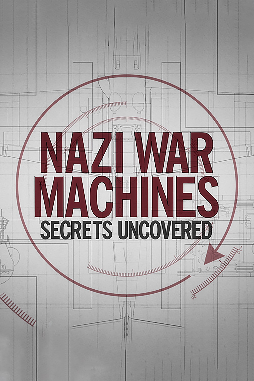 Nazi War Machines: Secrets Uncovered TV Shows About World War Ii