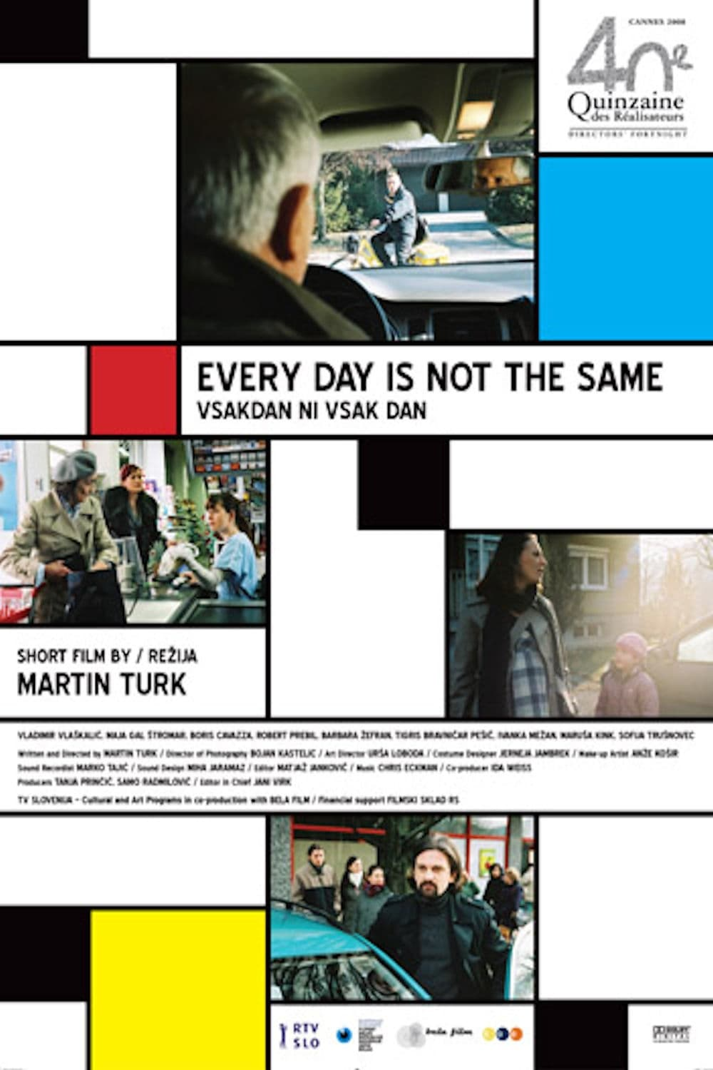 Every Day Is Not the Same (2008)
