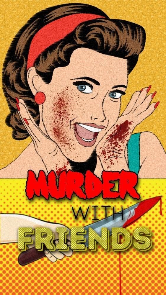 Murder with Friends (2016)