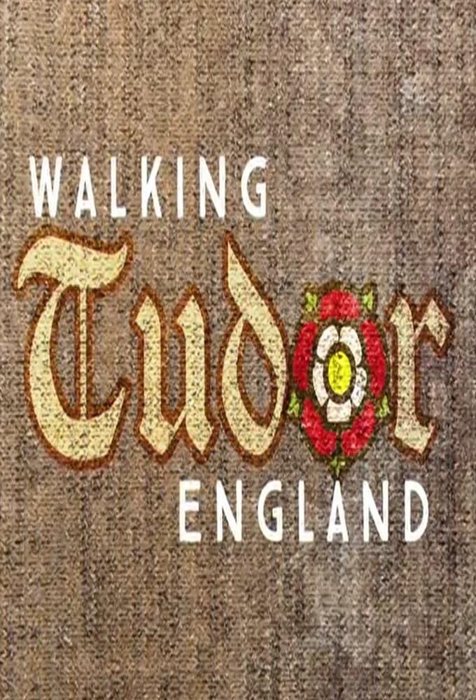Walking Tudor England TV Shows About Tudors