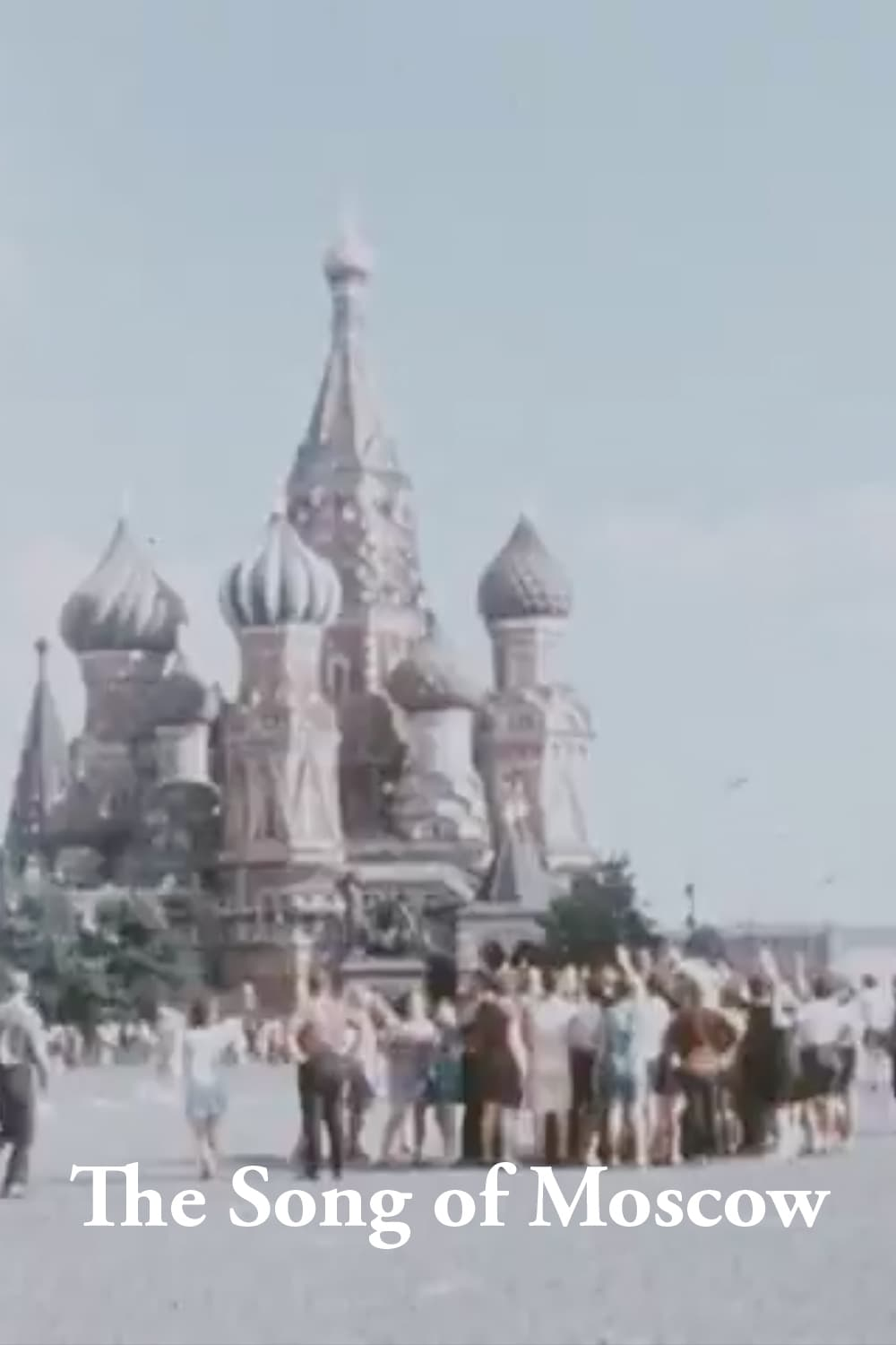 The Song of Moscow (1971)