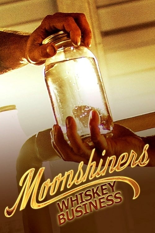 Moonshiners Whiskey Business (2019)