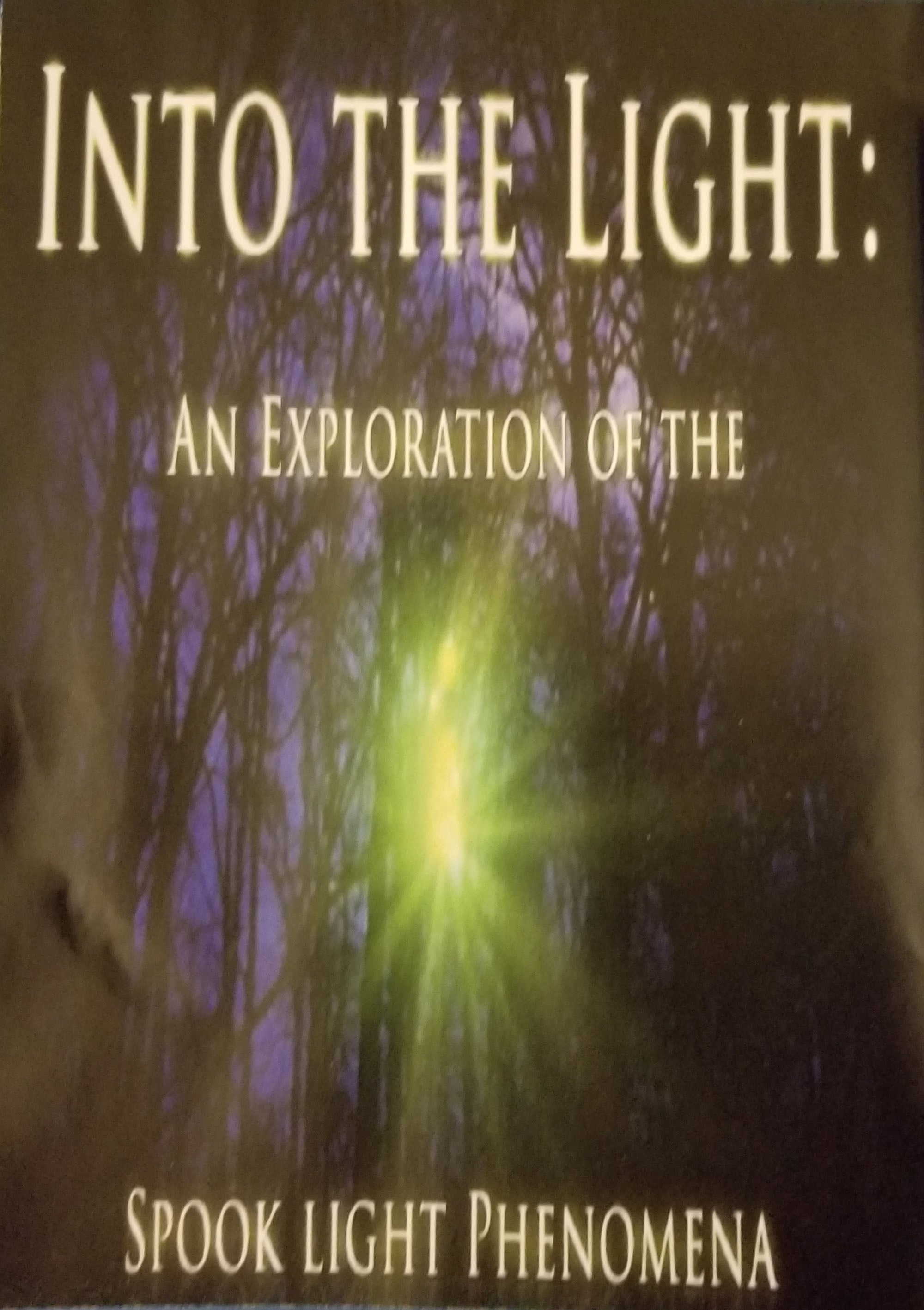 Into The Light: An Exploration of the Spook Light Phenomena (2018)