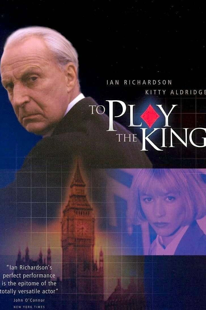 To Play the King TV Shows About Monarchy