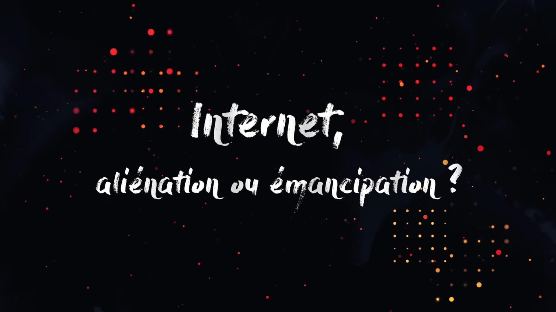 Internet, aliénation ou émancipation? (2019)