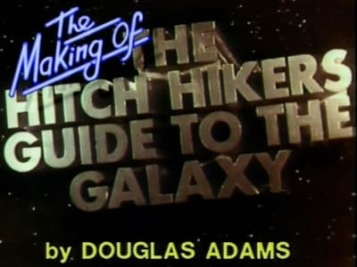 The Hitchhiker's Guide to the Galaxy Season 0 :Episode 1  The Making of The Hitchhiker's Guide to the Galaxy
