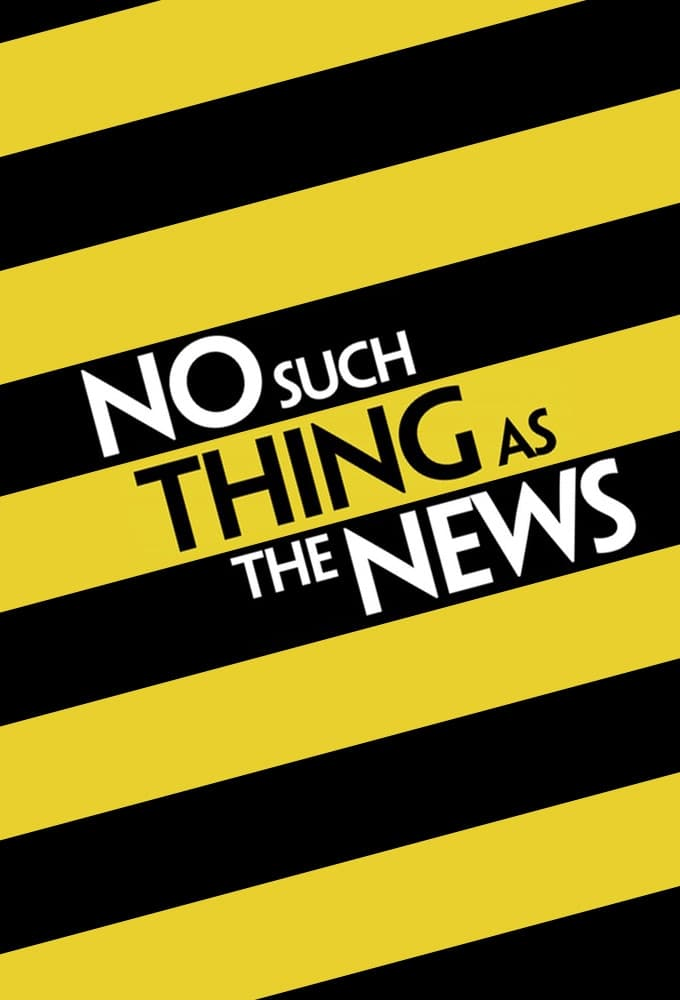 No Such Thing as the News