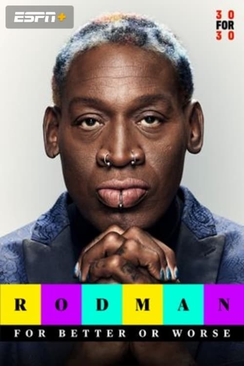 Rodman: For Better or Worse (2019)