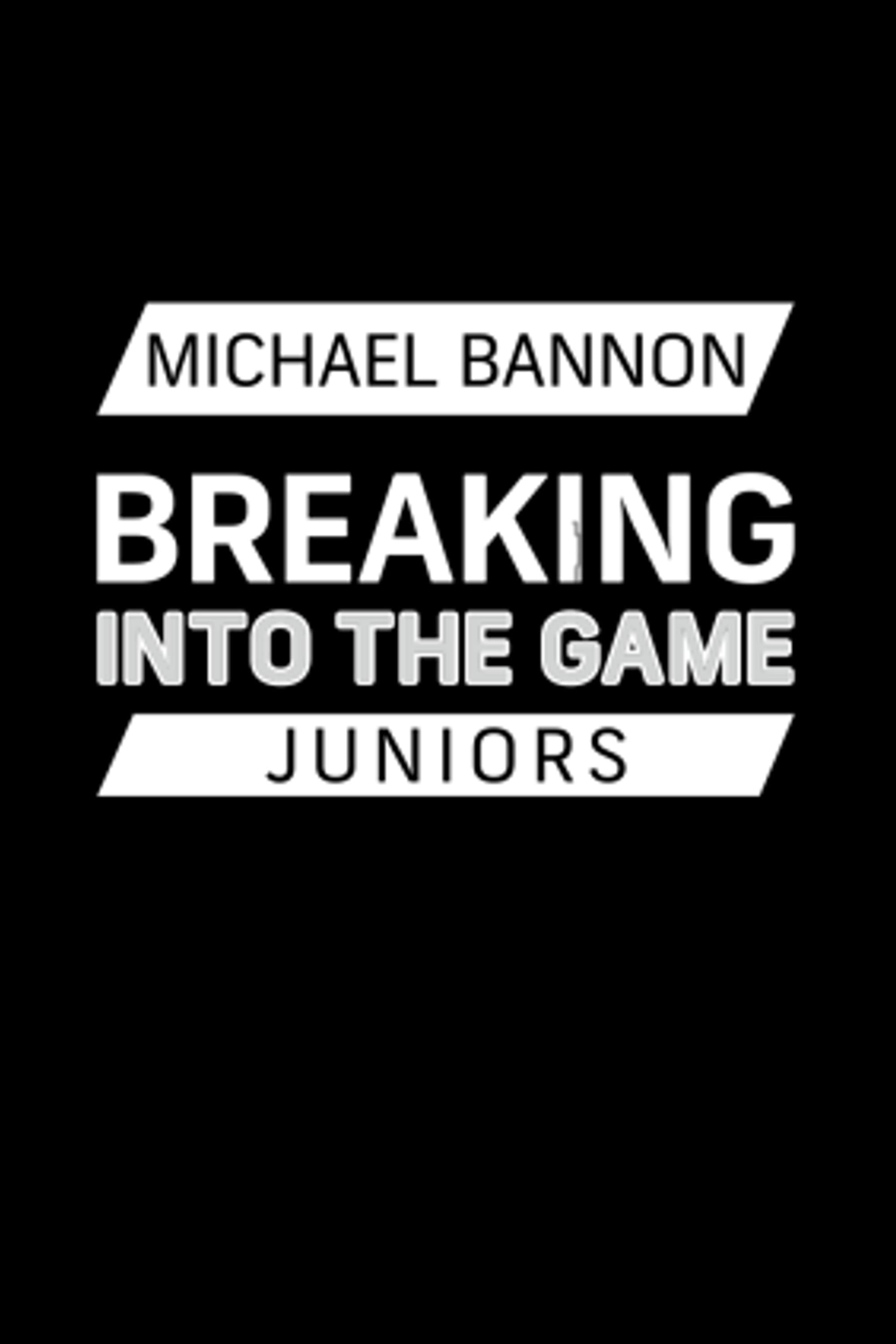 Breaking Into the Game: Juniors