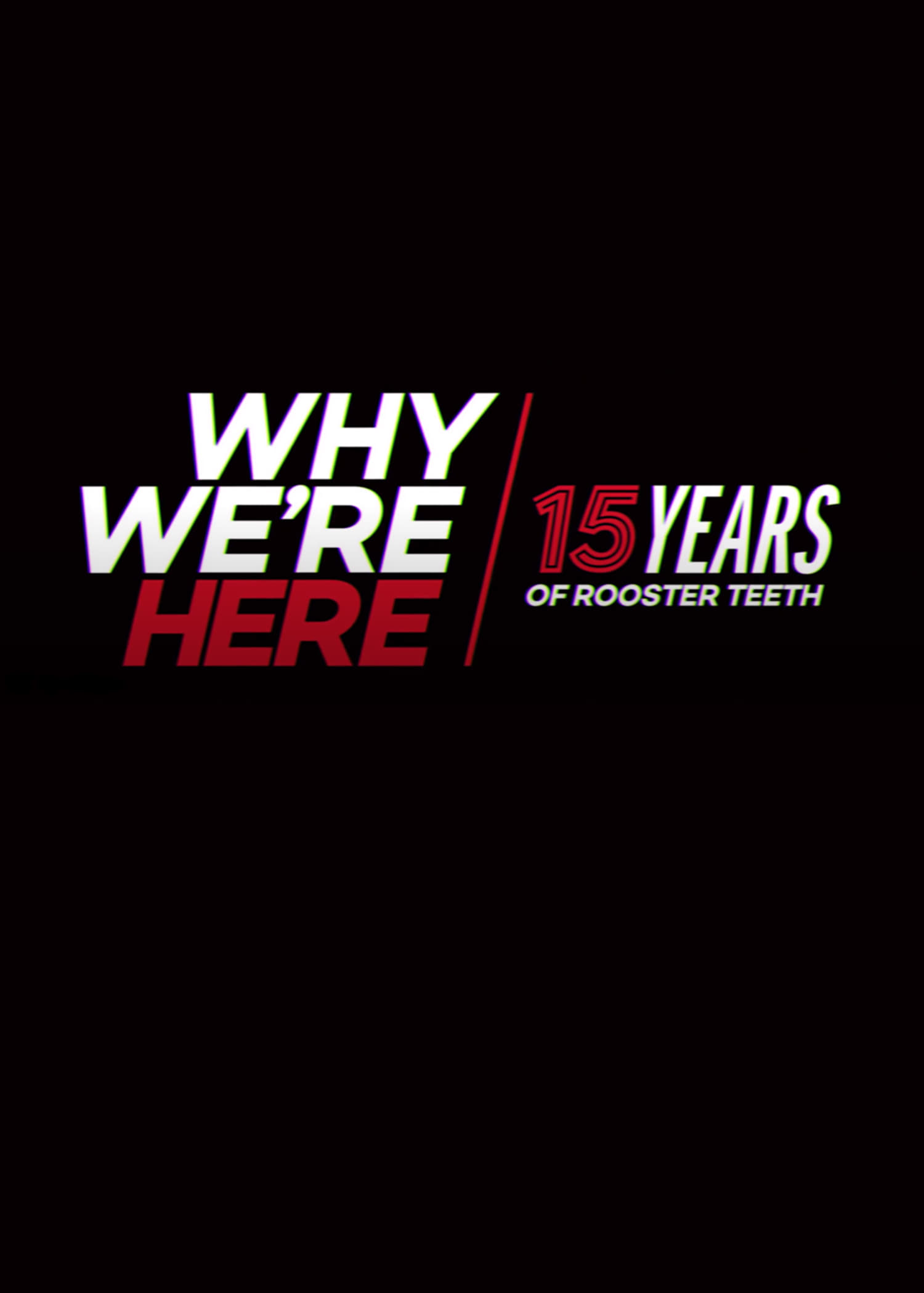 Ver Why We?re Here: 15 Years of Rooster Teeth Online HD Español ()
