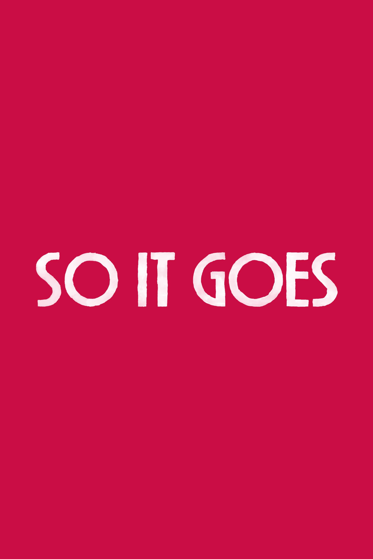 watch So It Goes 2017 online free