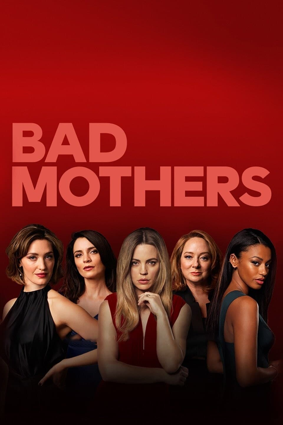 Bad Mothers TV Shows About Female Friendship