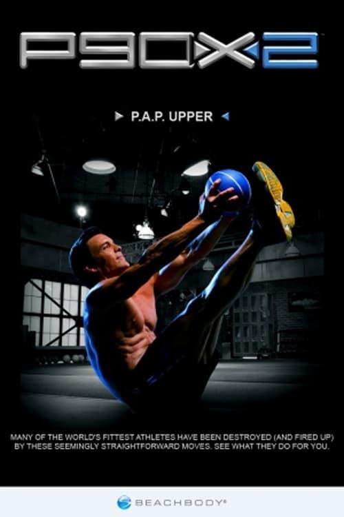 P90X2: PAP Upper (2013)