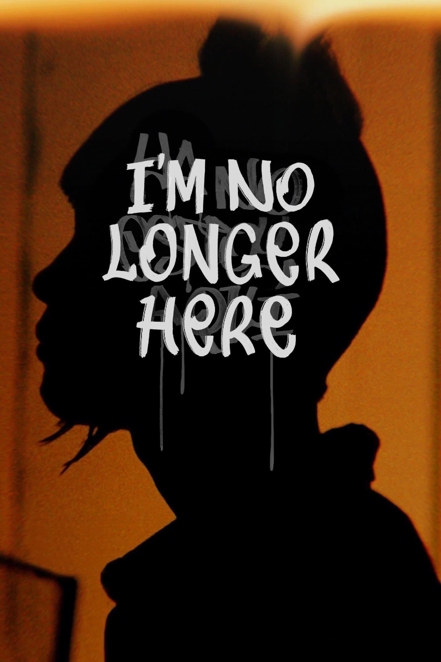 I'm No Longer Here (2019)