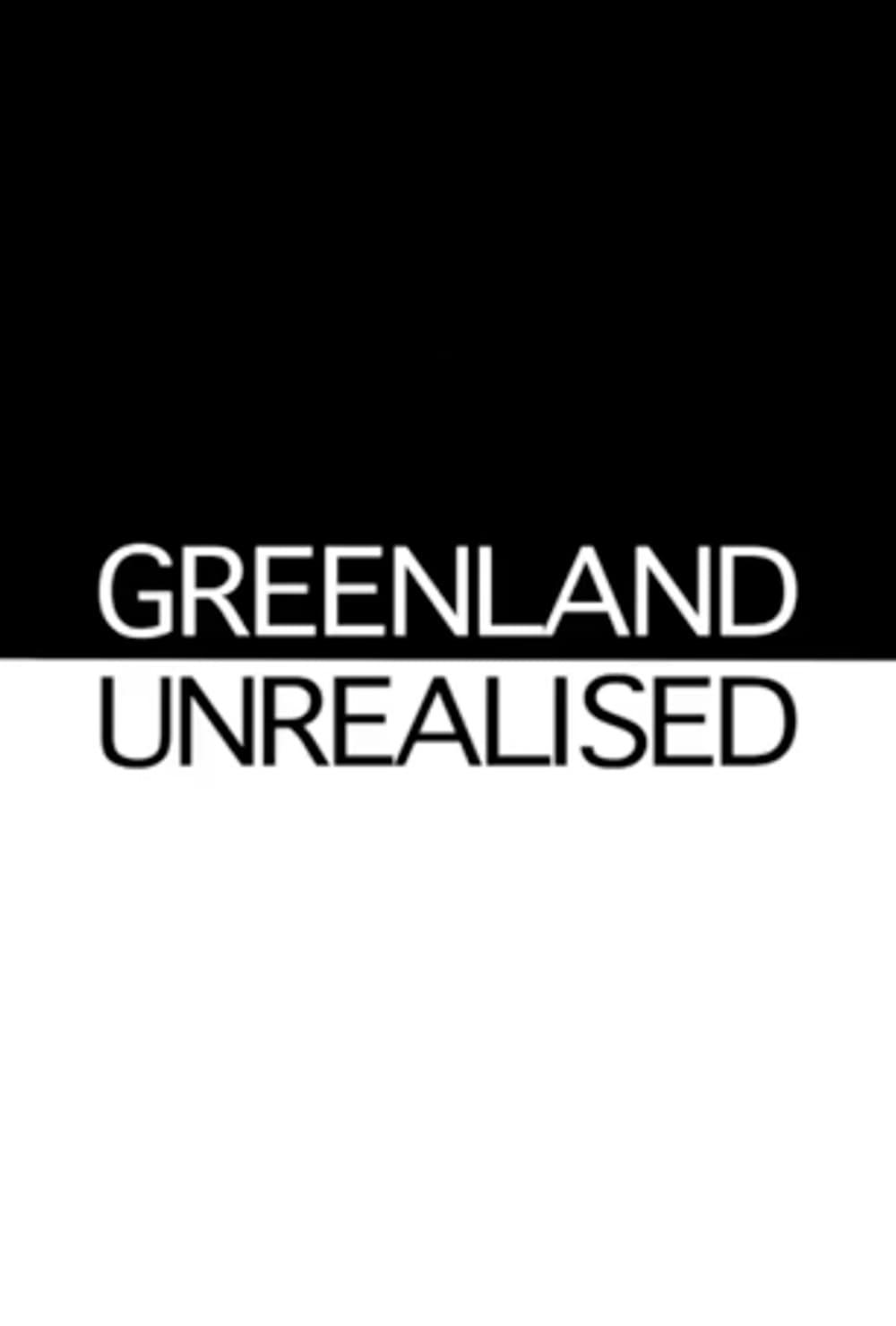 Greenland Unrealised (2013)