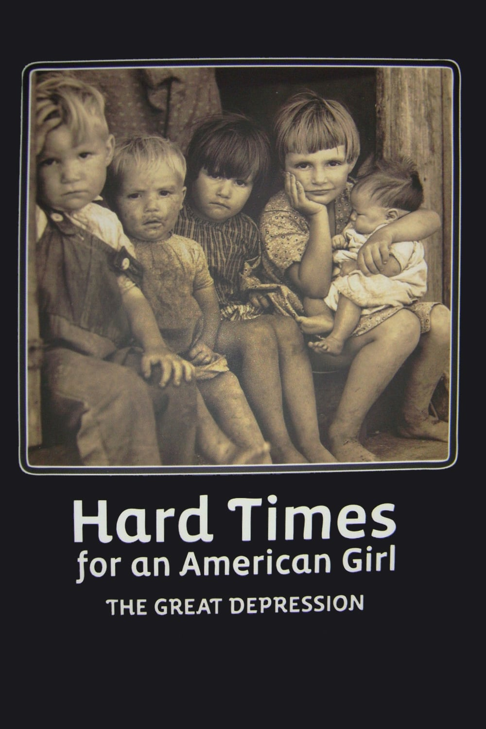 Hard Times for an American Girl: The Great Depression (2009)