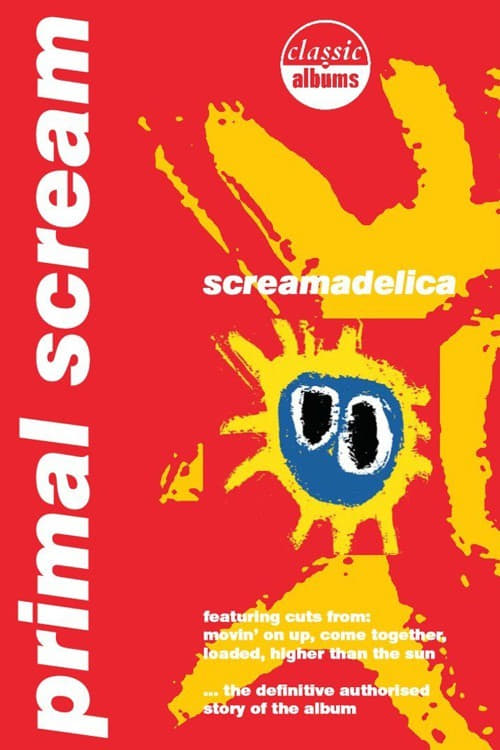 Classic Albums: Primal Scream - Screamadelica (2011)