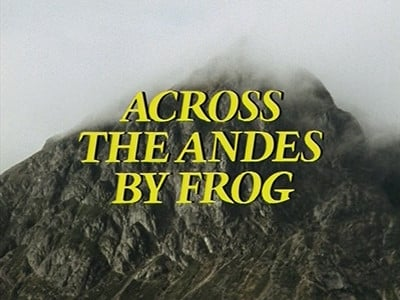 Ripping Yarns Season 1 :Episode 5  Across the Andes by Frog
